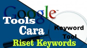 Tools Gratis Untuk Cara Riset Keyword Publisher Google (Blogger)