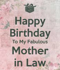 Happy birthday wishes for mother-in-law: to my fabulous mother in law