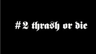 Thrash or Die - metallifer underground resistance #2