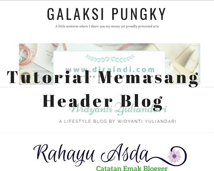 Tutorial Memasang Header Blog Keren
