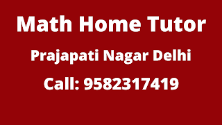 Best Maths Tutors for Home Tuition in Prajapati Nagar, Delhi