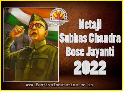 2022 Netaji Subhas Chandra Bose Jayanti Date, 2022 Subhas Chandra Bose Jayanti Calendar