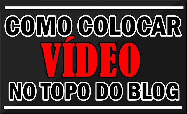 Como Inserir Video no topo do Blogger - Tutorial Completo | Codigo