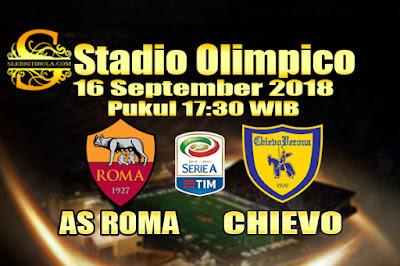 AGEN BOLA ONLINE TERBESAR - PREDIKSI SKOR SERIE A ITALIA AS ROMA VS CHIEVO 16 SEPTEMBER 2018