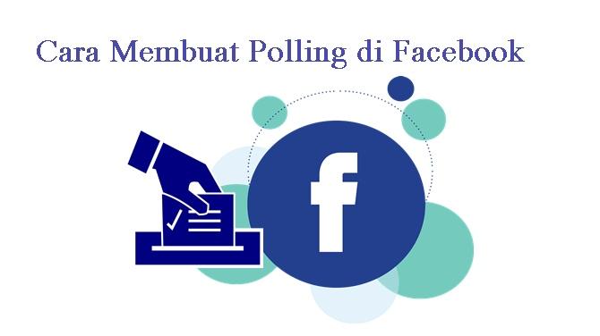 Baru, Ini Cara Mudah Membuat Polling di Facebook