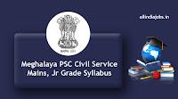 Meghalaya PSC Civil Service Mains Syllabus