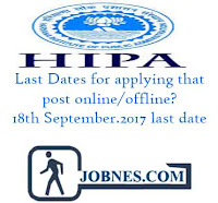 Last Dates for applying that post online/offline? 18th September.2017 last date for online process.