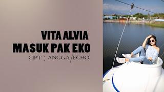 Vita Alvia - Masuk Pak Eko
