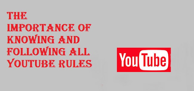 The Importance of Knowing and Following All YouTube Rules