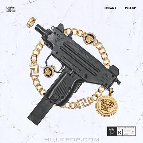 CROWN J - Pull Up - Single