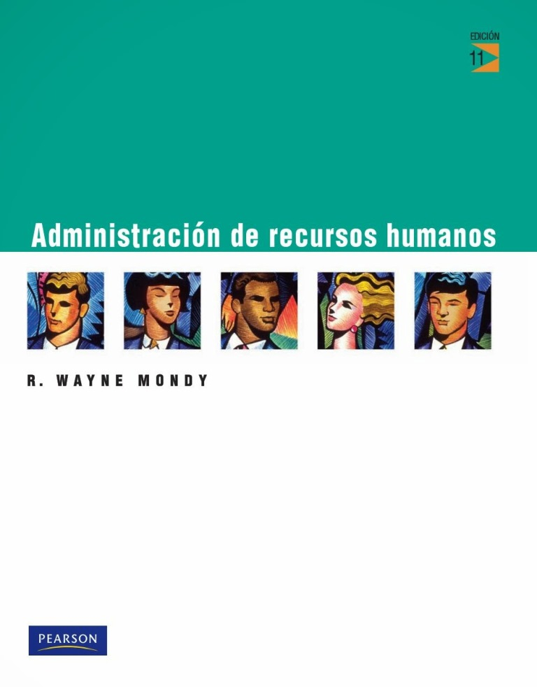 Administración de recursos humanos, 11va Edición – R. Wayne Mondy