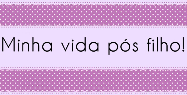 VIDA PÓS FILHOS