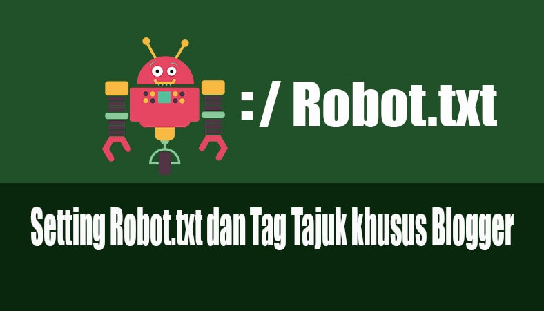 Setting Robot.txt Tag Tajuk Robot yang SEO Friendly