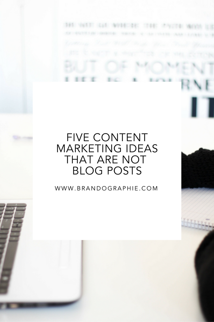 5 Content Marketing Ideas That Aren't Blog Posts