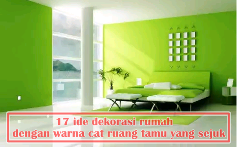 19 ide dekorasi rumah dengan warna cat ruang tamu yang sejuk