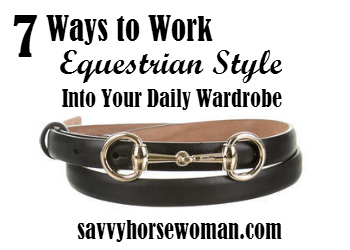7 Ways to Work Equestrian Style into Your Daily Wardrobe