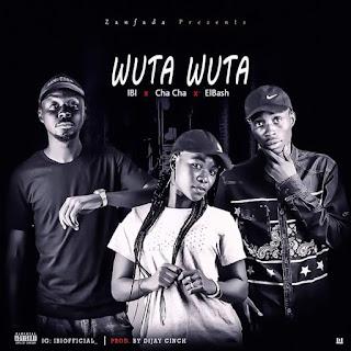 Music: ibi ft.  Cha Cha X El Blash - Wuta Wuta (Prod. By Dj Cinch)