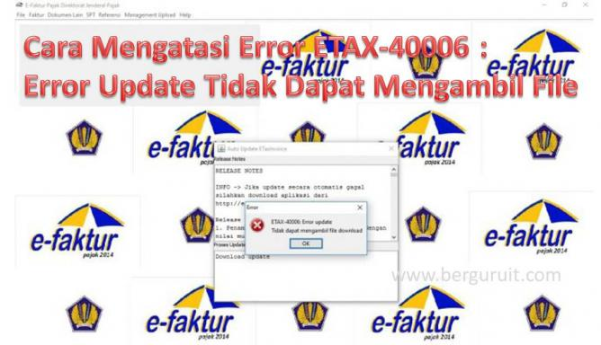 e-Faktur Error ETAX-40006 Artinya Gagal Update, Cara Mengatasi Error ETAX-40006 : Error Update Tidak Dapat Mengambil File