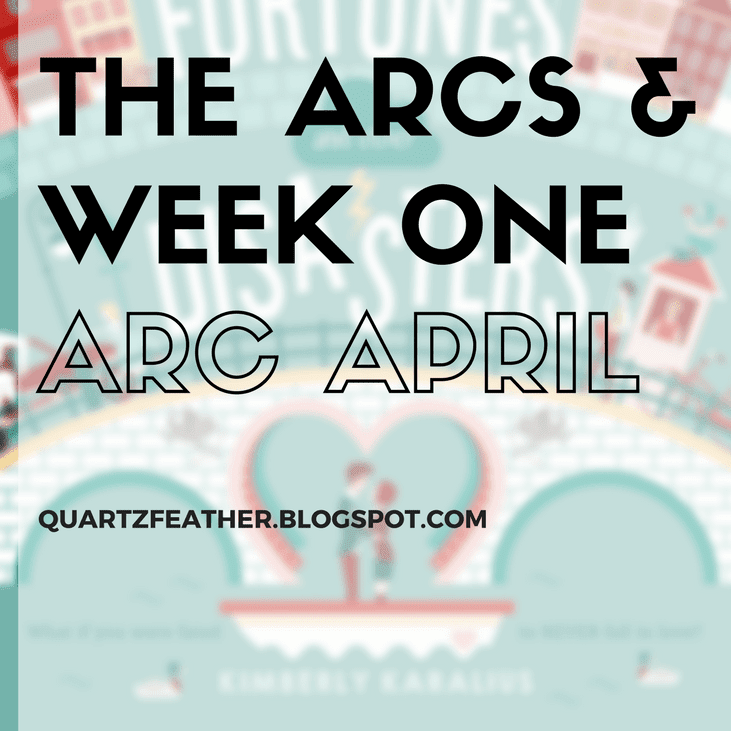 The ARCs & Week One ARC April
