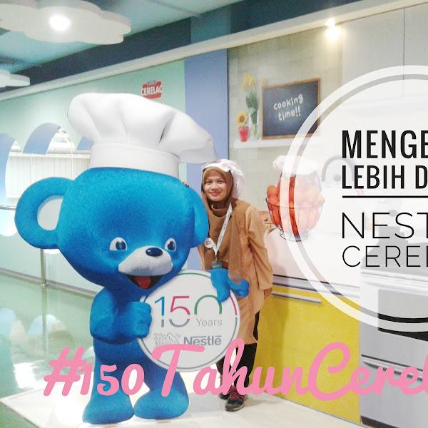 Merayakan #150TahunCerelac Dengan Berkunjung ke Pabrik Nestlé