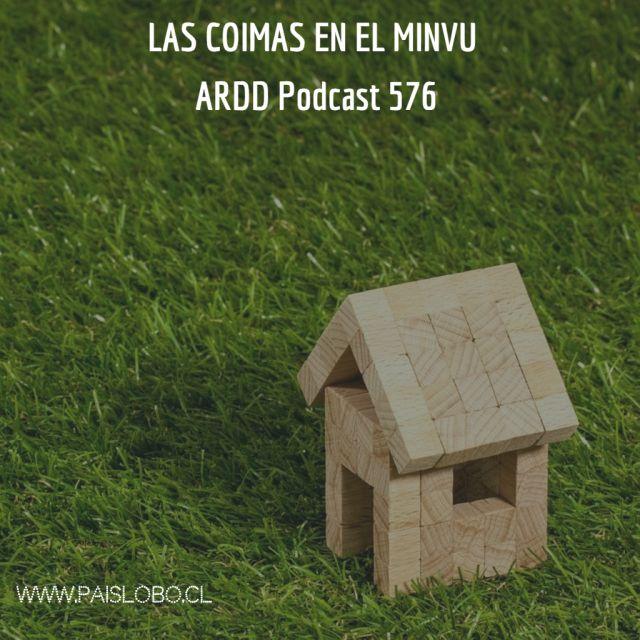 Las coimas en el Minvu - Ardd Podcast 576