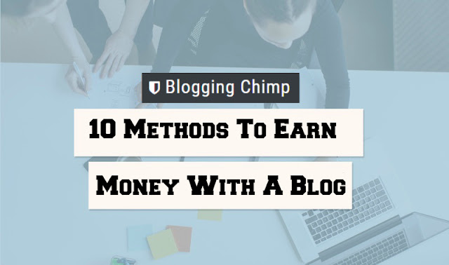 10 Methods To Earn Money With A Blog