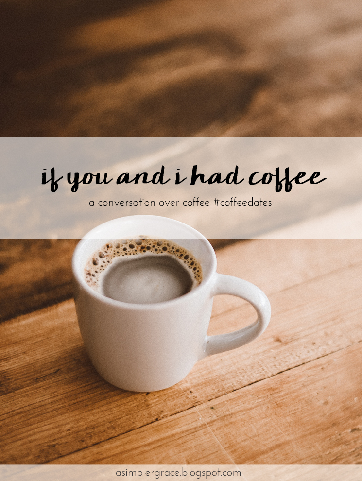 Join me for a conversation over coffee? Stop by to link up your post! #coffeedates