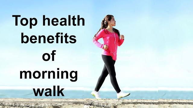 TOP HEALTH BENEFITS OF MORNING WALK