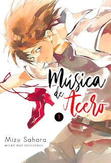 """Manga: Reseña de """"Música de acero #1"""" de Mizu Sahara - Milky Way Ediciones"""