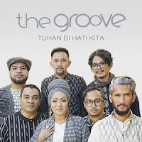Lirik Lagu The Groove Tuhan Di Hati Kita
