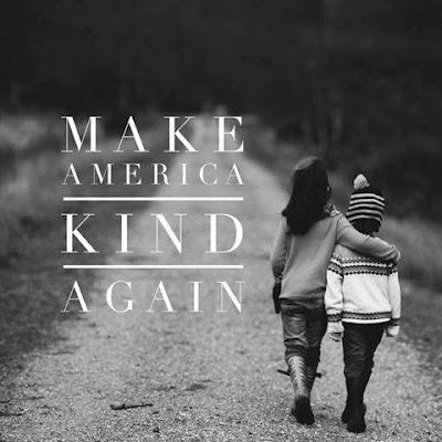 Make America Kind 2016 Presidential Election aftermath