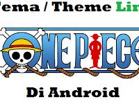 Kumpulan Tema / Theme Line Anime  One Piece Di Android