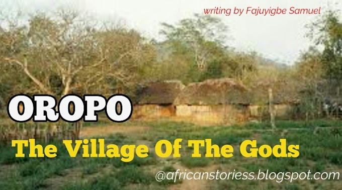 [Story] OROPO; The Village Of The Gods – Episode 2