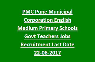 PMC Pune Municipal Corporation English Medium Primary Schools Govt Teachers Jobs Recruitment Notification Last Date 22-06-2017