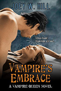 Vampire's Embrace: A Vampire Queen Series Novel by Joey W. Hill