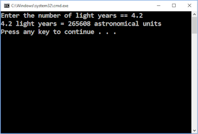 Write a program that has main() call a user-defined function that takes a distance in light years as an argument and then returns the distance in astronomical units. The program should request the light year value as input from the user and display the result, as shown in the following code