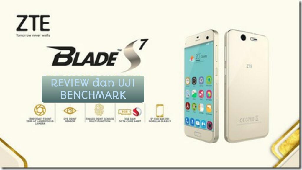 Review dan Benchmark ZTE Blade S7 Bersensor Fingerprint dan Retina.