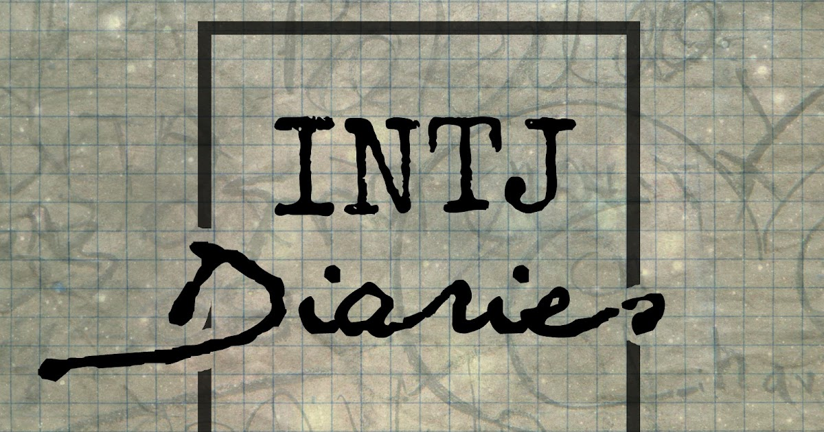 INTJ Diaries: I Love You  Most Ardently  ~ The Fangirl