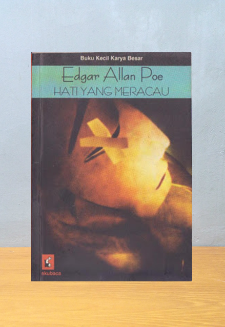HATI YANG MERACAU, Edgar Allan Poe
