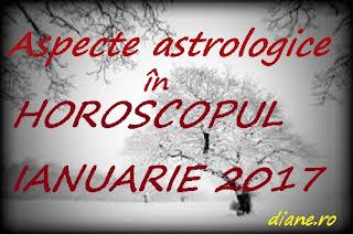 Horoscop ianuarie 2017