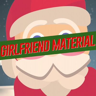 Girlfriend Materia - If Anyone Asks, Just Tell Them You're Santa Claus