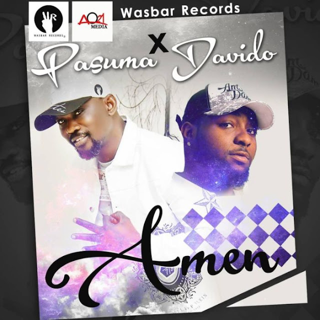 DOWNLOAD MP3_ Pasuma Ft. Davido - Amen (Afro Naija)