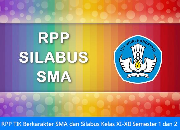 RPP TIK Berkarakter SMA dan Silabus Kelas XI-XII Semester 1 dan 2