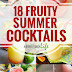 18 FRUITY SUMMER COCKTAILS FOR YOUR COOKOUTS AND PARTIES