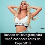 10 russas do Instagram para você conhecer antes da Copa 2018