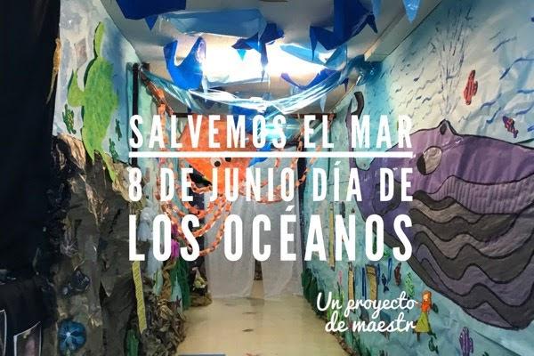 Día internacional de los océanos, cuidamos el mar.