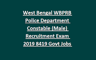 West Bengal WBPRB Police Department Constable (Male) Recruitment Exam 2019 8419 Govt Jobs Online