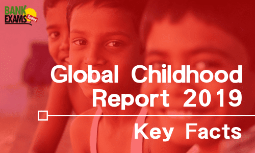 Global Childhood Report 2019: Key Facts