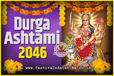 2046 Durga Ashtami Pooja Date and Time, 2046 Durga Ashtami Calendar