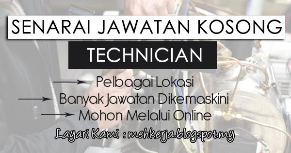 Senarai Penuh Jawatan Kosong Technician 2017